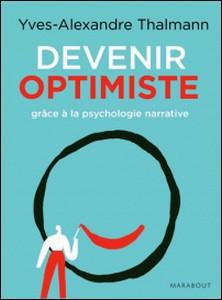 Devenir optimiste grâce à la psychologie narrative-Yves-Alexandre Thalmann