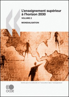 L'enseignement supérieur à l'horizon 2030 -- Volume 2 : Mondialisation-Collectif