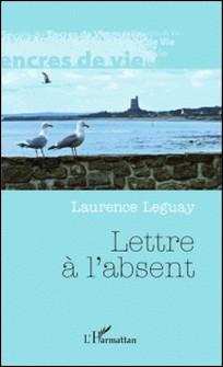 Lettre à l'absent-Laurence Leguay