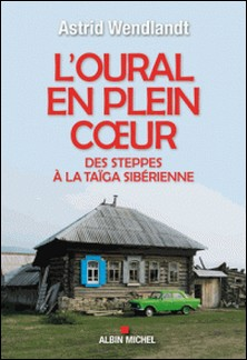 L'Oural en plein coeur - Des steppes à la taïga sibérienne-auteur