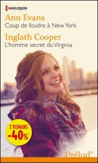Coup de foudre à New York - L'homme secret du Virginia - (promotion)-Ann Evans , Inglath Cooper
