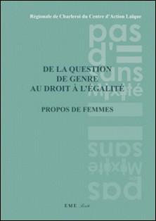 De la question de genre au droit à l'égalité-Régionale de Charleroi du Centre d'Actio