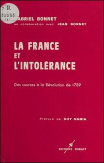 La France et l'intolérance (1) : Des sources à la Révolution de 1789-Gabriel Bonnet , Jean Bonnet