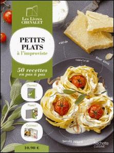 Petits plats à l'improviste-Collectif