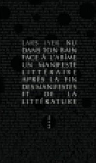 Nu dans ton bain face à l'abîme - Un manifeste littéraire après la fin des manifestes et de la littérature-Lars Iyer