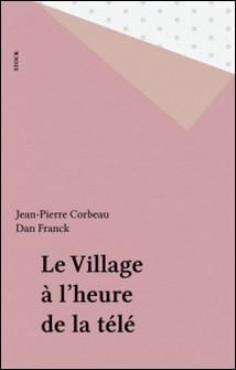 Le Village à l'heure de la télé-Jean-Pierre Corbeau , Dan Franck