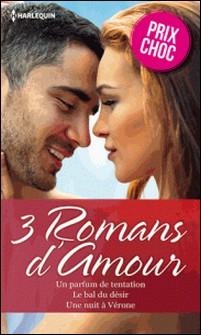Un parfum de tentation - Le bal du désir - Une nuit à Vérone - (promotion)-Kimberly Lang , Anne Oliver , Natalie Anderson