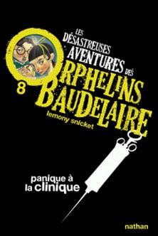 Les désastreuses Aventures des Orphelins Baudelaire Tome 8-Lemony Snicket