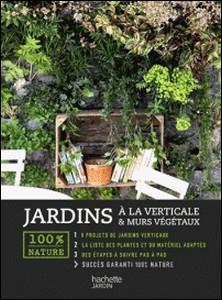 Jardins à la verticale & murs végétaux-Agnes Guillaumin