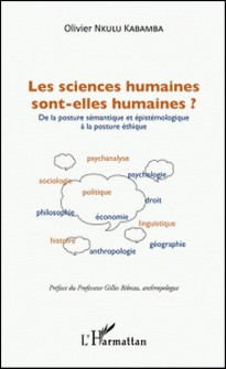 Les sciences humaines sont-elles humaines ? - De la posture sémantique et épistémologique à la posture éthique-Olivier Nkulu Kabamba