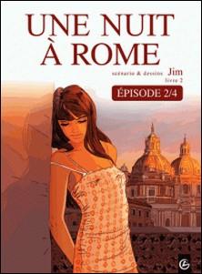 Une Nuit à Rome - Tome 2 - épisode 2-Jim