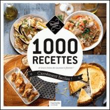 1 000 recettes carrément faciles ! - et leurs listes de courses à flasher !-Collectif