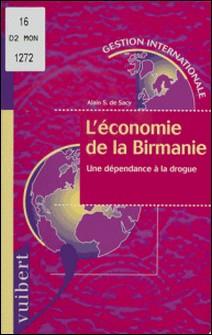 L'économie de la Birmanie - Une dépendance à la drogue-Alain-S de Sacy