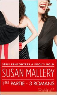 Rencontres à Fool's Gold : première partie-Susan Mallery