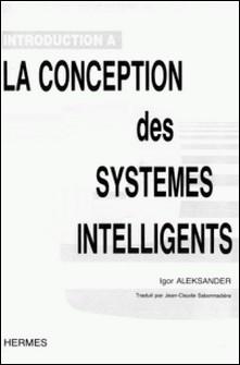 Introduction à la conception des systèmes intelligents-ALEKSANDER