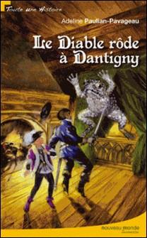 Le Diable rôde à Dantigny-Adeline Paulian-Pavageau