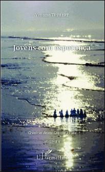 Crônicas de um Convite à Vida - Volume 6, Jovens com esperança-Yvonne Trubert