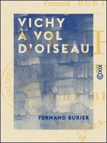 Vichy à vol d'oiseau, ou Vichy rimé - Ou Vichy rimé-Fernand Burier