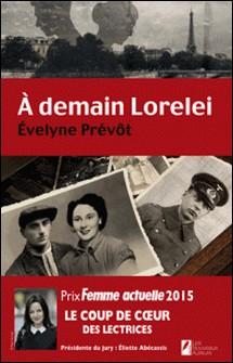 A demain Lorelei. Coup de coeur des lectrices. Prix Femme Actuelle 2015.-Evelyne Prévôt