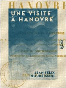 Une visite à Hanovre - Mémoire sur Leibniz - Septembre 1860-Jean Félix Nourrisson