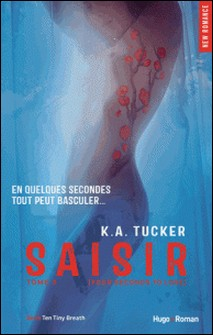 Saisir - tome 3 (Four seconds to lose ) (Extrait offert)-K a Tucker , Robyn Bligh