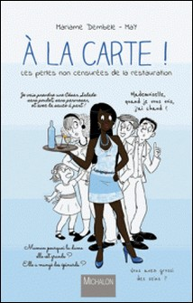A la carte ! - Les perles non censurées de la restauration-Mariame Dembele , May