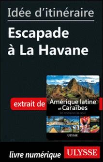 Idée d'itinéraire - Escapade à la Havane-Collectif