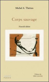 Corps sauvage-Michel A. Thérien