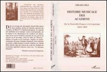 Histoire musicale des Acadiens - De la Nouvelle-France à la Louisiane, 1604-1804-Georges Dole