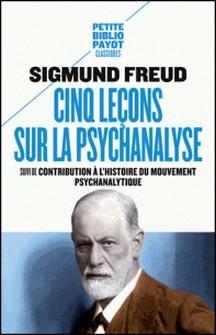 Cinq leçons sur la psychanalyse - Suivi de Contribution à l'histoire du mouvement psychanalytique-Sigmund Freud