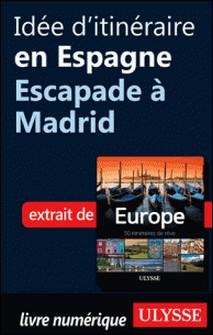 Europe, 50 itinéraires de rêve - Idée d'itinéraire en Espagne, escapade à Madrid-Emilie Marcil