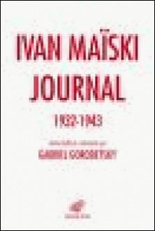 Journal (1932-1943) - Les révélations inédites de l'ambassadeur russe à Londres-Ivan Maïski