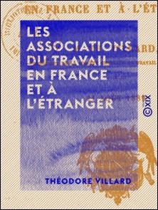 Les Associations du travail en France et à l'étranger-Théodore Villard