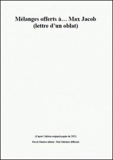 Mélanges offerts à... Max Jacob - (lettre d'un oblat)-Paul Melchior , Frère Ermite