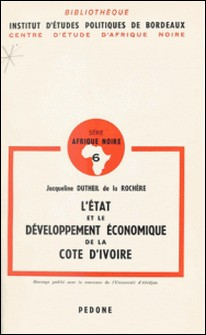 L'État et le développement économique de la Côte d'Ivoire-Jacqueline Dutheil de La Rochère , D. G. Lavroff