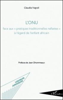 """L'ONU face aux """"pratiques traditionnelles néfastes"""" à l'égard de l'enfant africain - Claudia Napoli"""