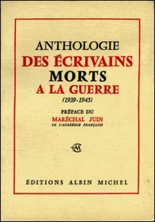 Anthologie des écrivains morts à la guerre 1939-1945-Collectif , Collectif