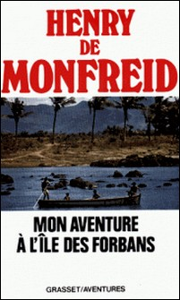 Mon aventure à l'île des forbans-Henry de Monfreid