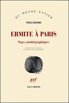 Ermite à Paris - Pages autobiographiques-Italo Calvino