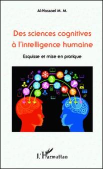 Des sciences cognitives à l'intelligence humaine - Esquisse et mise en pratique-Mohamed Moustafa Al-Hassael