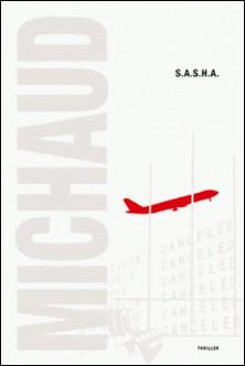 S.A.S.H.A.-Martin Michaud