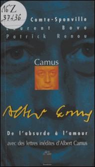 Camus - De l'absurde à l'amour-André Comte-Sponville , Patrick Renou , Laurent Bove