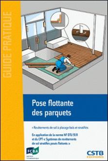 Pose flottante des parquets - Revêtement de sol à placage bois et stratifiés-Claude Monnier , Gilbert Fau