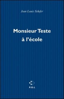 Monsieur Teste à l'école-Jean-Louis Schefer