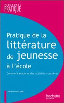 Pratique de la littérature de jeunesse à l'école-auteur