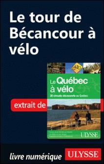 Le Québec à vélo - Le tour de Bécancour à vélo-Anne-Marie Grandtner , Francine Saint-Laurent