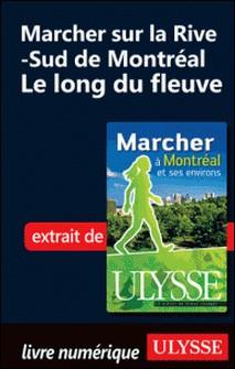 Marcher à Montréal et ses environs - Marcher sur la Rive-Sud de Montréal, le long du fleuve-Yves Séguin