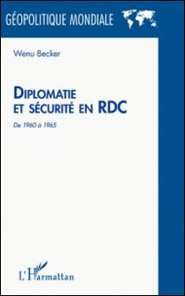 Diplomatie et sécurité en RDC de 1960 à 1965-Becker Wenu