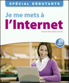Je me mets à l'Internet-Yasmina Lecomte