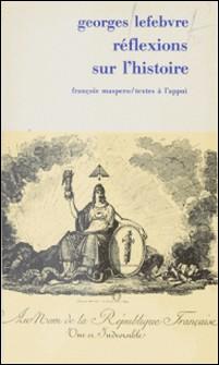 Réflexions sur l'histoire-Georges Lefebvre , Albert Soboul